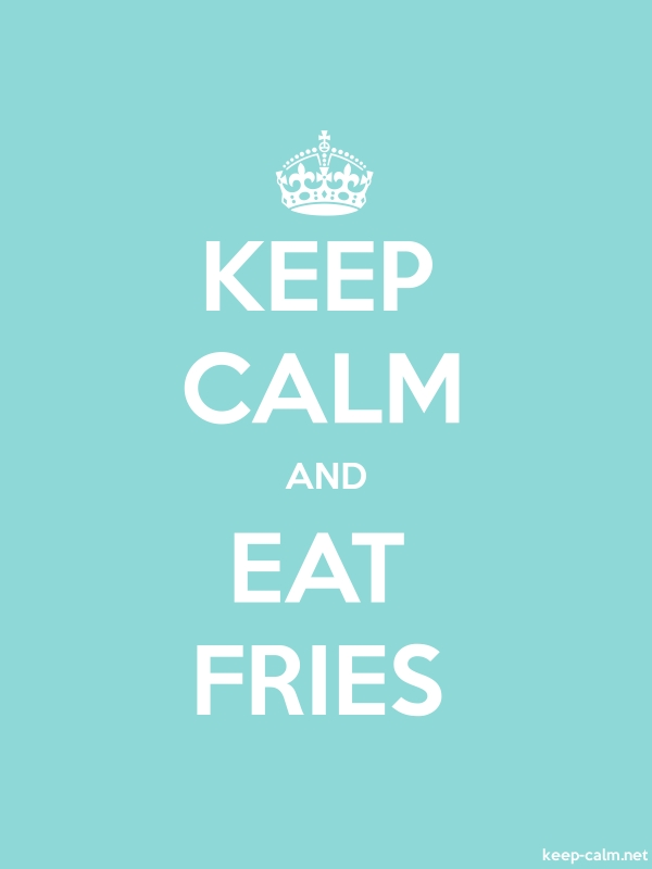 KEEP CALM AND EAT FRIES - white/lightblue - Default (600x800)
