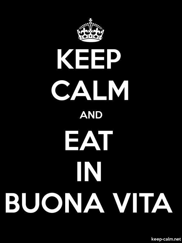 KEEP CALM AND EAT IN BUONA VITA - white/black - Default (600x800)