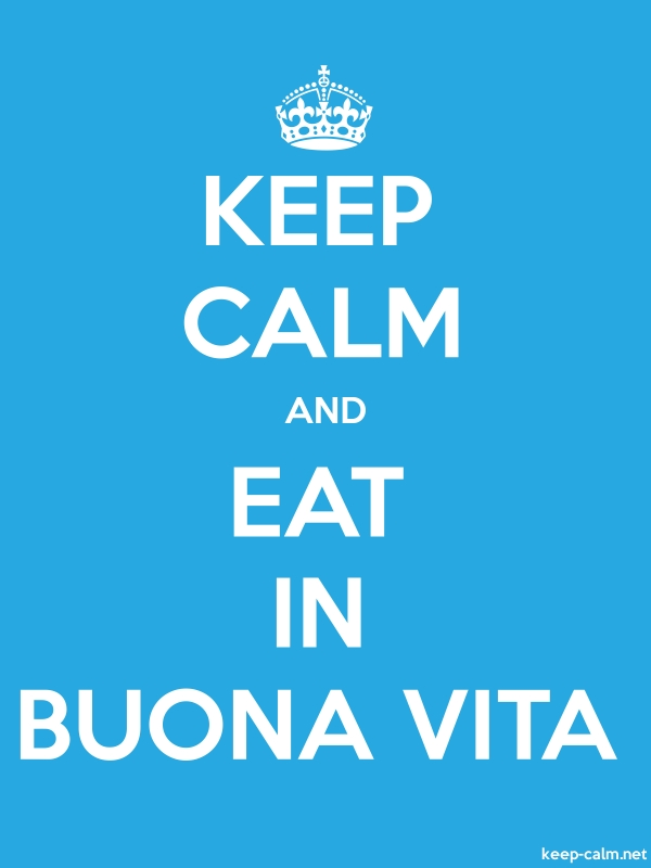 KEEP CALM AND EAT IN BUONA VITA - white/blue - Default (600x800)