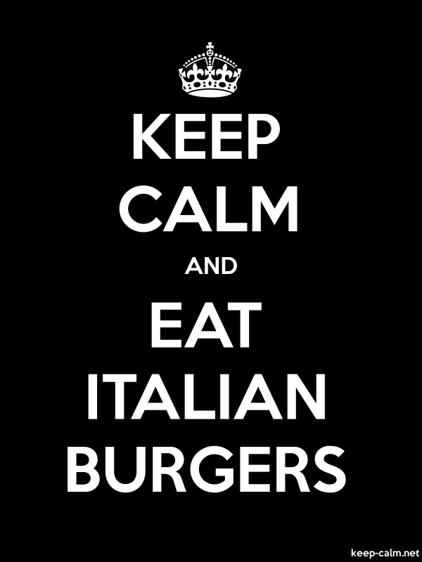 KEEP CALM AND EAT ITALIAN BURGERS - white/black - Default (600x800)