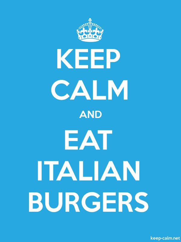 KEEP CALM AND EAT ITALIAN BURGERS - white/blue - Default (600x800)