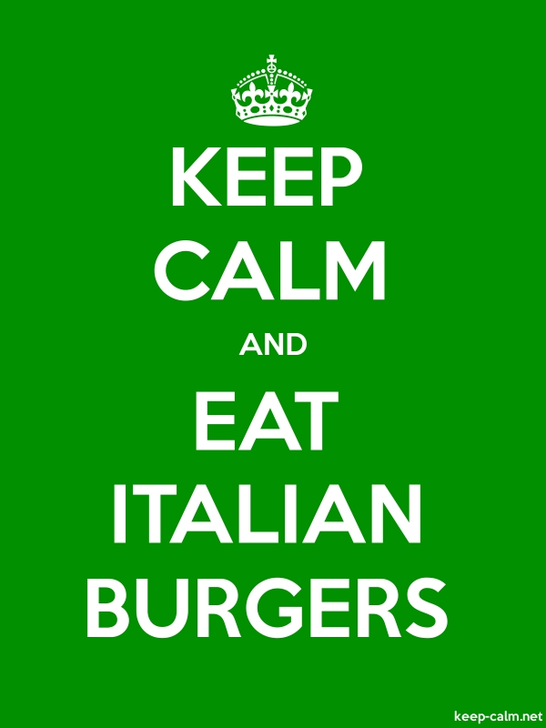 KEEP CALM AND EAT ITALIAN BURGERS - white/green - Default (600x800)