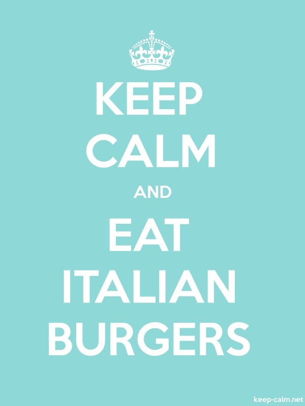 KEEP CALM AND EAT ITALIAN BURGERS - white/lightblue - Default (600x800)