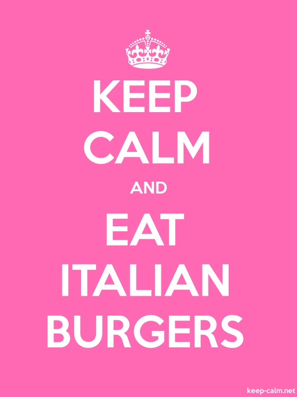 KEEP CALM AND EAT ITALIAN BURGERS - white/pink - Default (600x800)