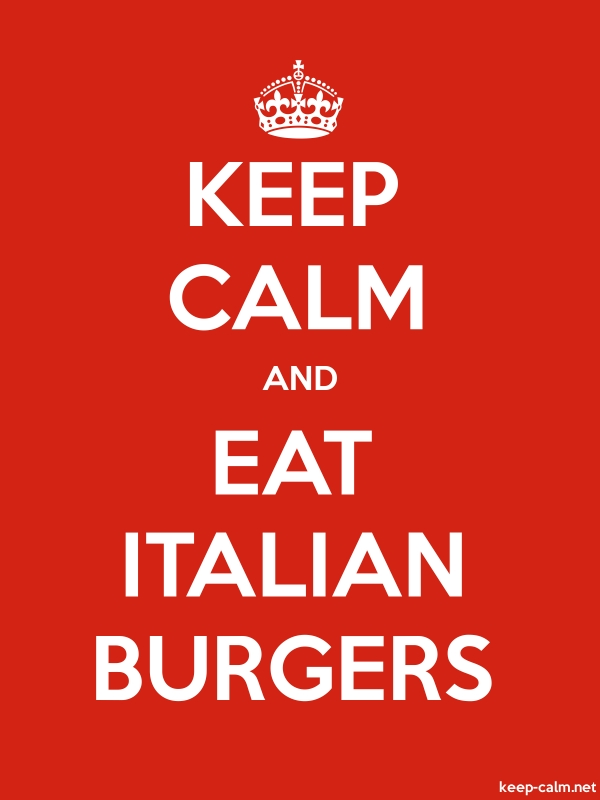KEEP CALM AND EAT ITALIAN BURGERS - white/red - Default (600x800)