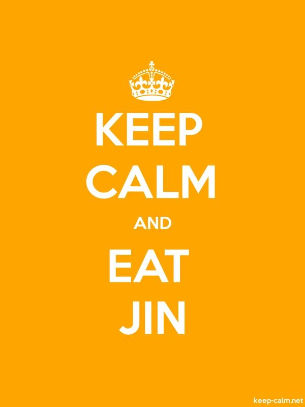 KEEP CALM AND EAT JIN - white/orange - Default (600x800)
