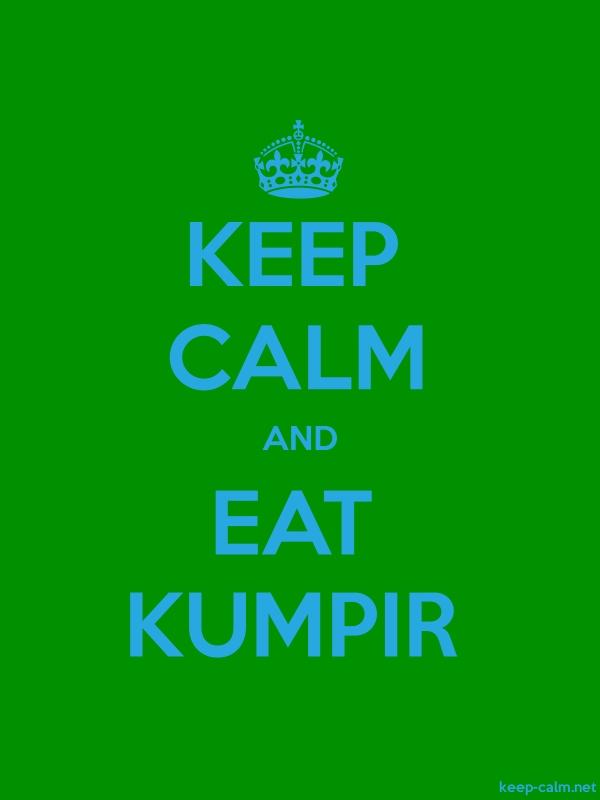 KEEP CALM AND EAT KUMPIR - blue/green - Default (600x800)