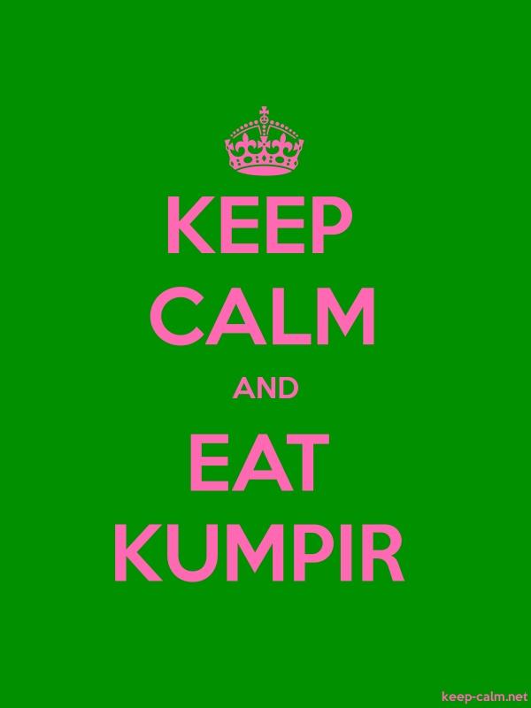 KEEP CALM AND EAT KUMPIR - pink/green - Default (600x800)