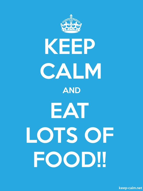 KEEP CALM AND EAT LOTS OF FOOD!! - white/blue - Default (600x800)