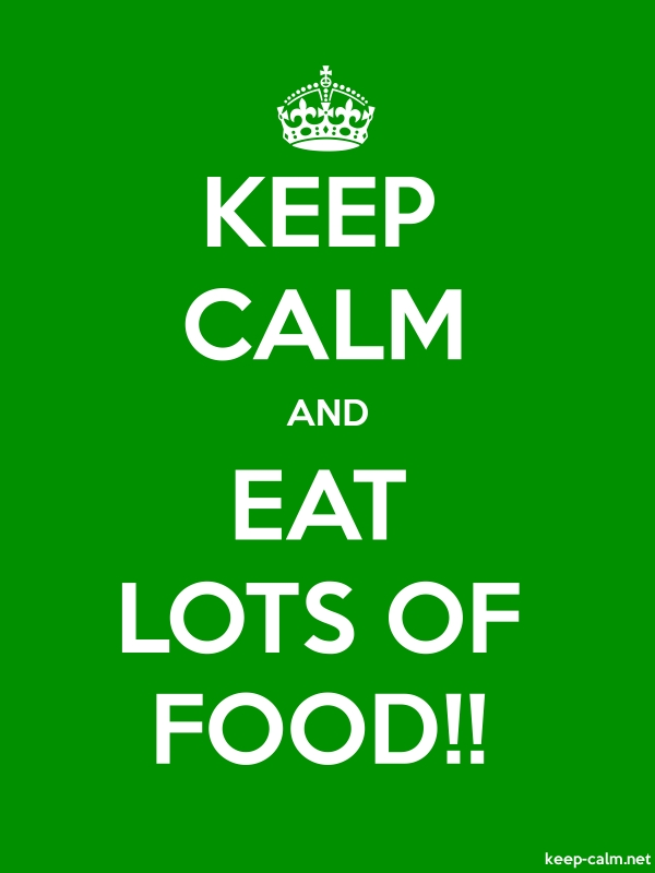 KEEP CALM AND EAT LOTS OF FOOD!! - white/green - Default (600x800)