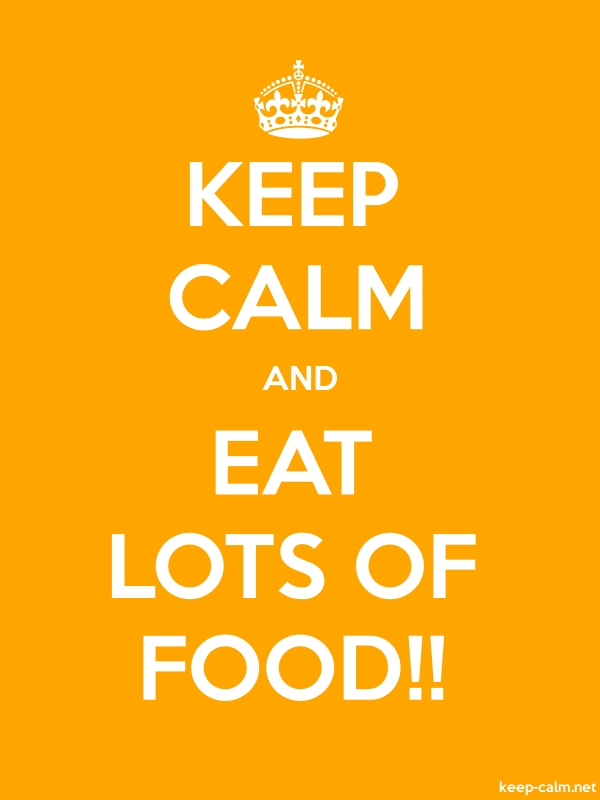 KEEP CALM AND EAT LOTS OF FOOD!! - white/orange - Default (600x800)