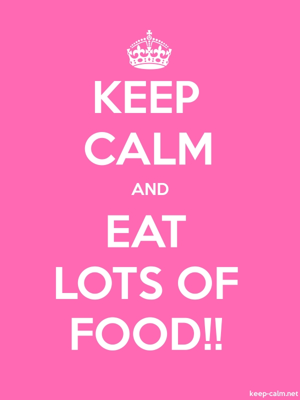 KEEP CALM AND EAT LOTS OF FOOD!! - white/pink - Default (600x800)