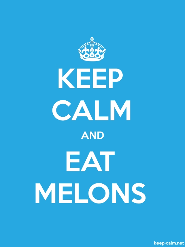 KEEP CALM AND EAT MELONS - white/blue - Default (600x800)