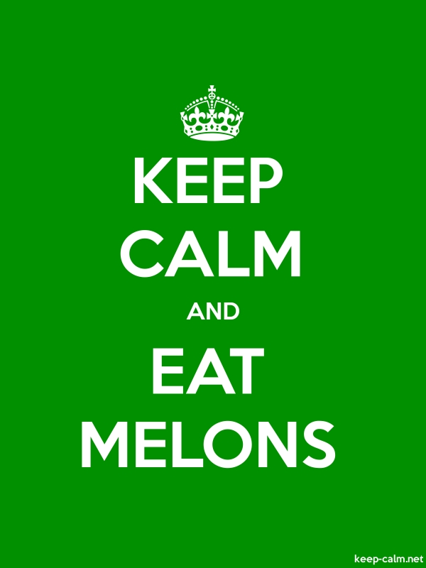 KEEP CALM AND EAT MELONS - white/green - Default (600x800)