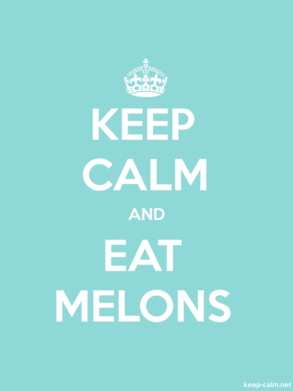 KEEP CALM AND EAT MELONS - white/lightblue - Default (600x800)