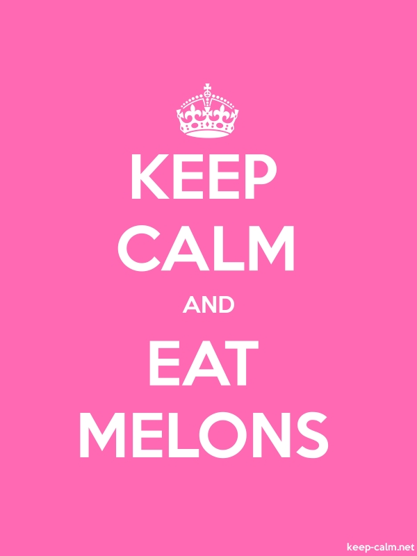 KEEP CALM AND EAT MELONS - white/pink - Default (600x800)