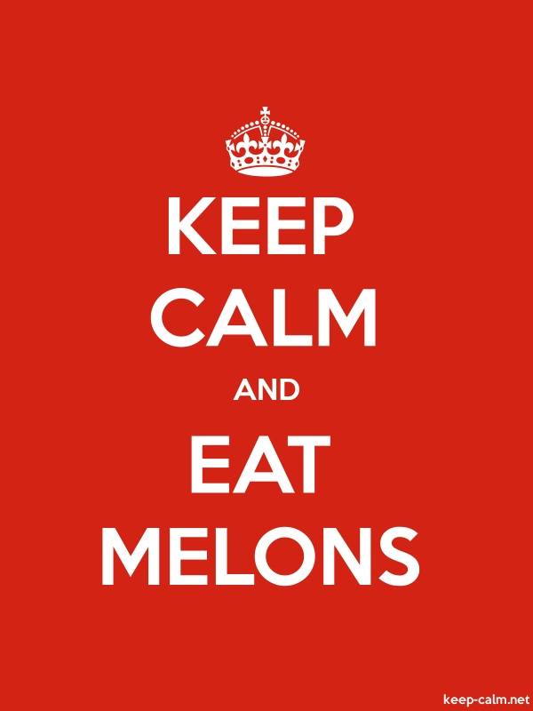 KEEP CALM AND EAT MELONS - white/red - Default (600x800)