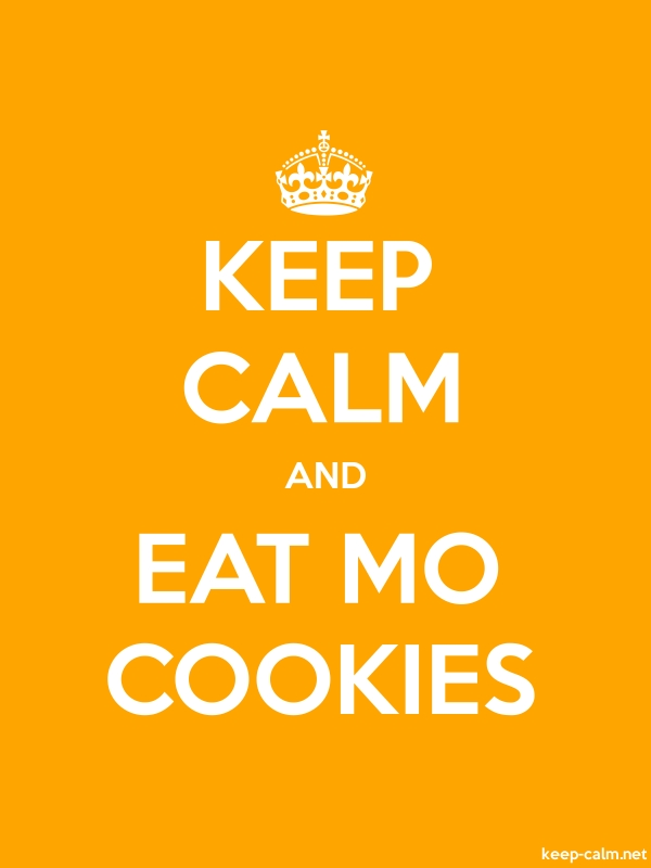 KEEP CALM AND EAT MO COOKIES - white/orange - Default (600x800)