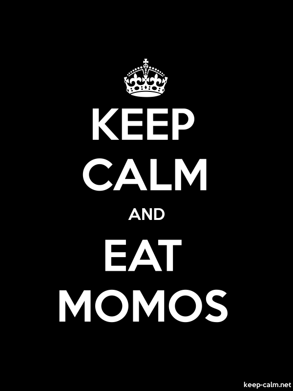 KEEP CALM AND EAT MOMOS - white/black - Default (600x800)