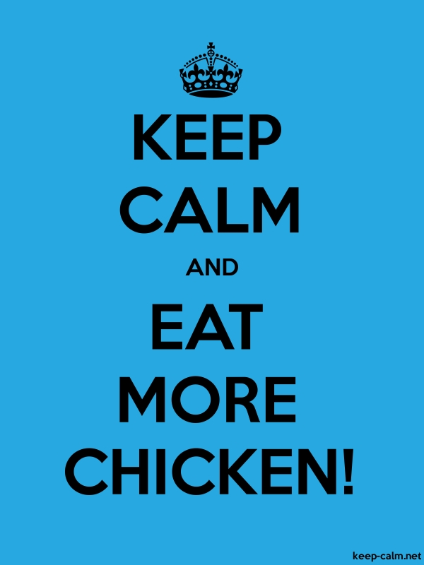 KEEP CALM AND EAT MORE CHICKEN! - black/blue - Default (600x800)