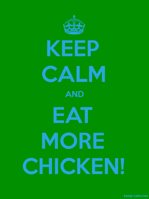KEEP CALM AND EAT MORE CHICKEN! - blue/green - Default (600x800)