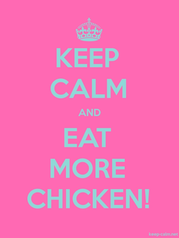 KEEP CALM AND EAT MORE CHICKEN! - lightblue/pink - Default (600x800)