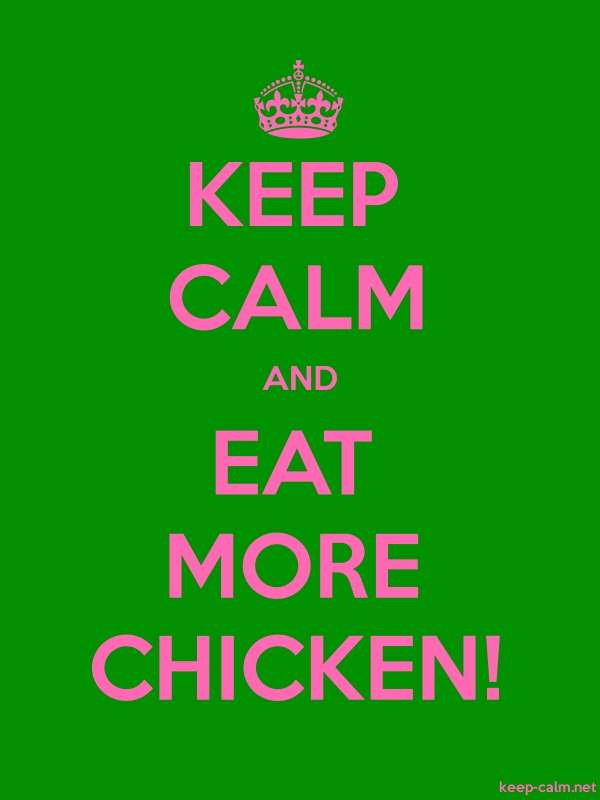 KEEP CALM AND EAT MORE CHICKEN! - pink/green - Default (600x800)
