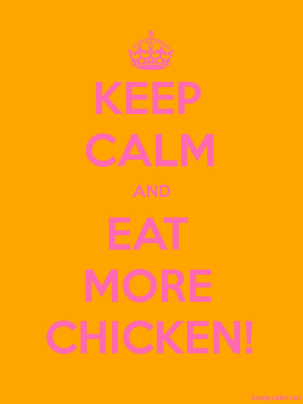 KEEP CALM AND EAT MORE CHICKEN! - pink/orange - Default (600x800)