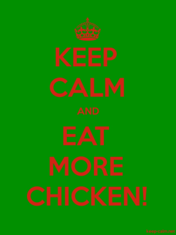 KEEP CALM AND EAT MORE CHICKEN! - red/green - Default (600x800)