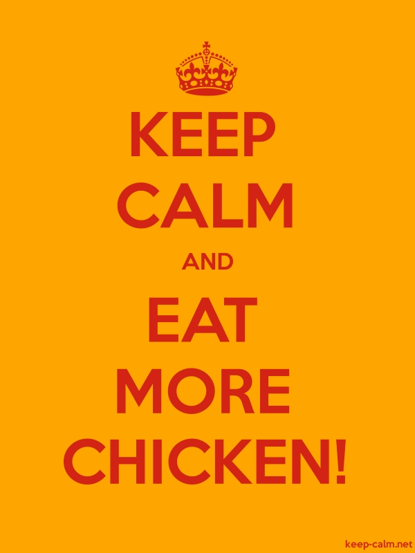 KEEP CALM AND EAT MORE CHICKEN! - red/orange - Default (600x800)