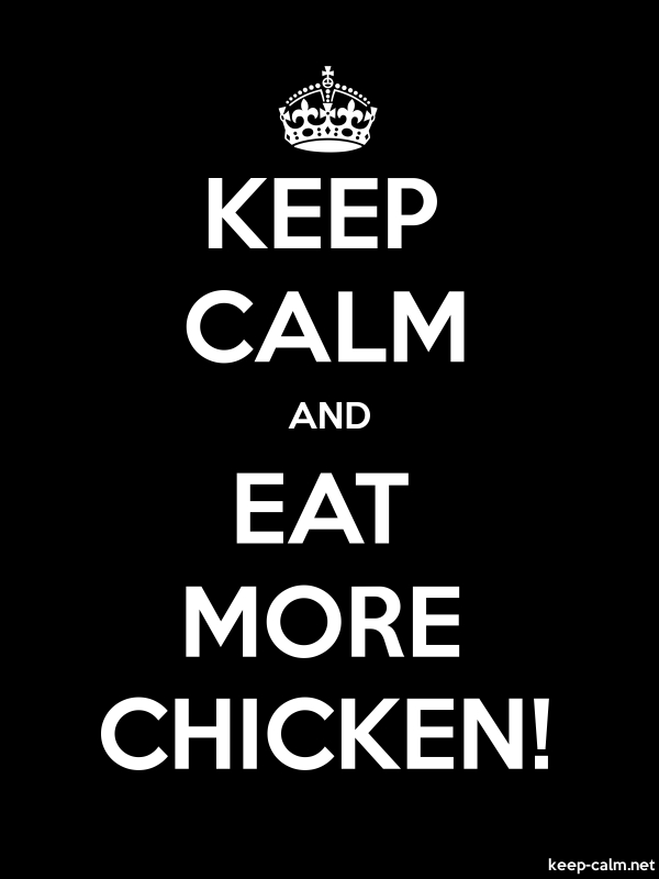KEEP CALM AND EAT MORE CHICKEN! - white/black - Default (600x800)