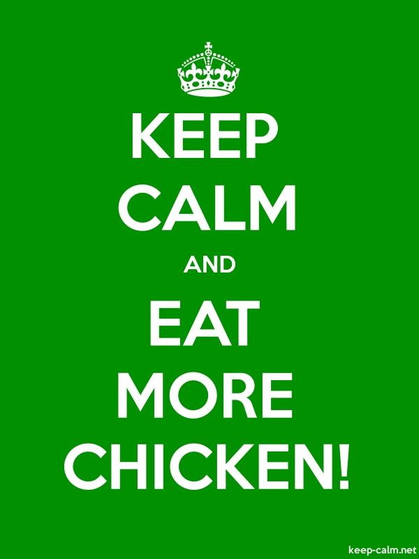 KEEP CALM AND EAT MORE CHICKEN! - white/green - Default (600x800)