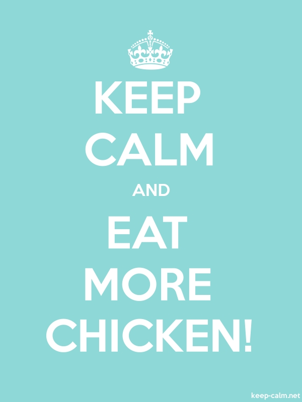 KEEP CALM AND EAT MORE CHICKEN! - white/lightblue - Default (600x800)