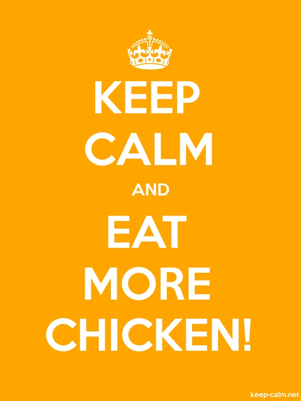 KEEP CALM AND EAT MORE CHICKEN! - white/orange - Default (600x800)