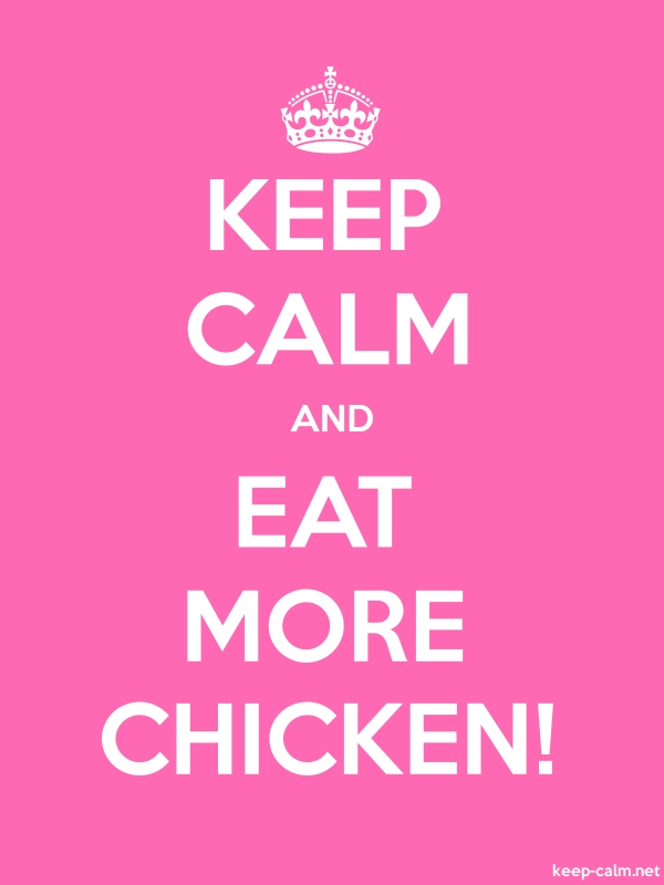 KEEP CALM AND EAT MORE CHICKEN! - white/pink - Default (600x800)