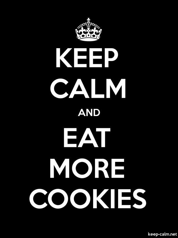 KEEP CALM AND EAT MORE COOKIES - white/black - Default (600x800)