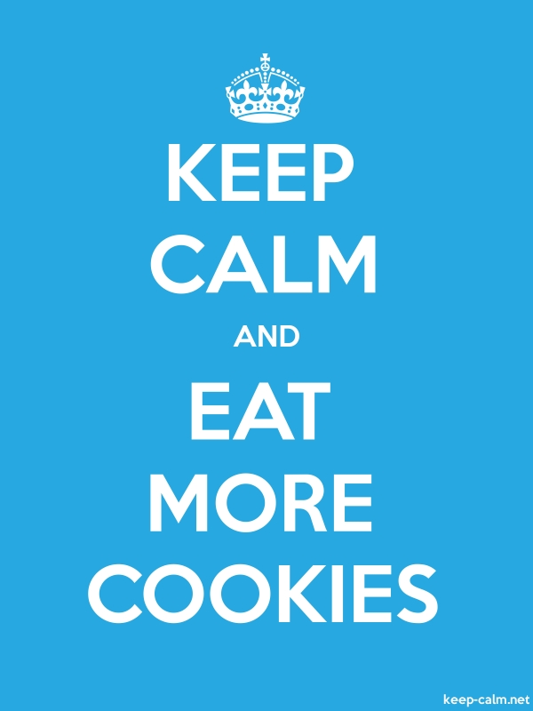 KEEP CALM AND EAT MORE COOKIES - white/blue - Default (600x800)