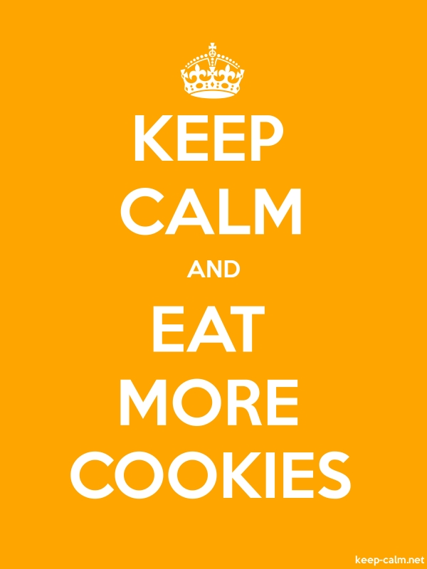 KEEP CALM AND EAT MORE COOKIES - white/orange - Default (600x800)