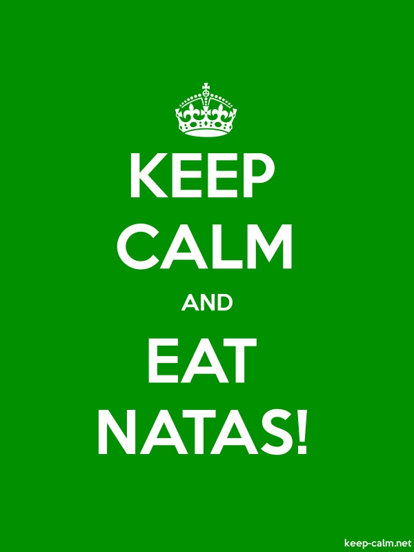 KEEP CALM AND EAT NATAS! - white/green - Default (600x800)