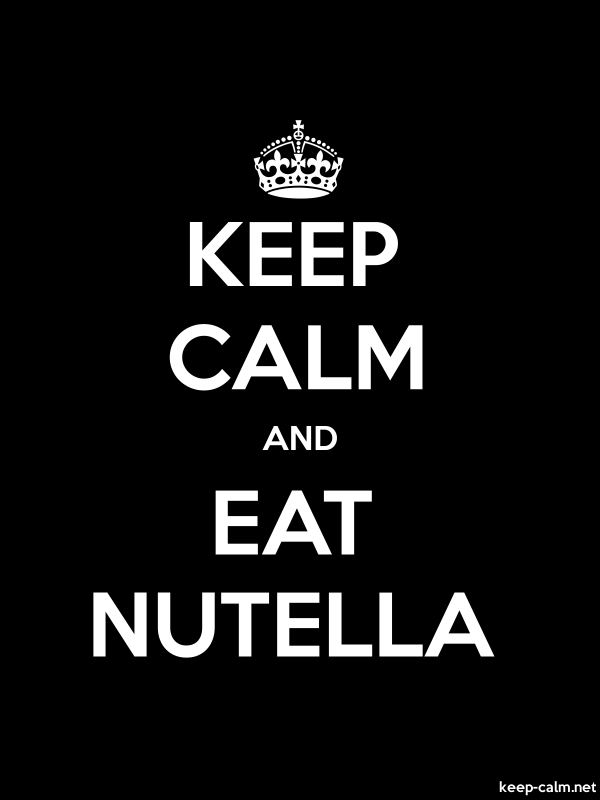 KEEP CALM AND EAT NUTELLA - white/black - Default (600x800)