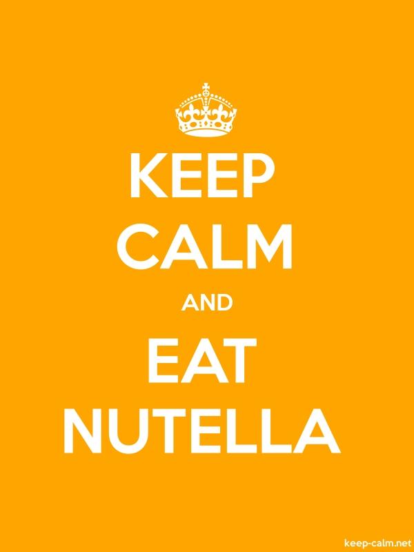 KEEP CALM AND EAT NUTELLA - white/orange - Default (600x800)