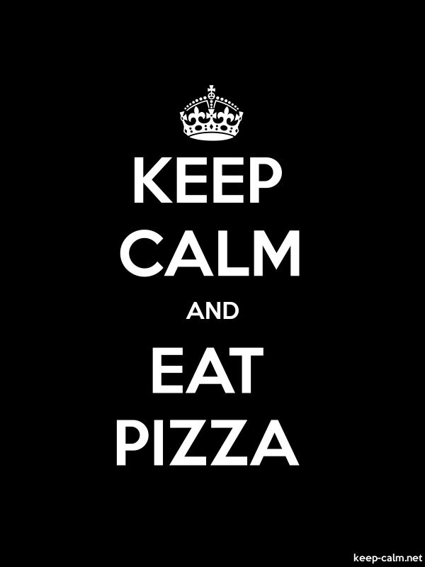 KEEP CALM AND EAT PIZZA - white/black - Default (600x800)