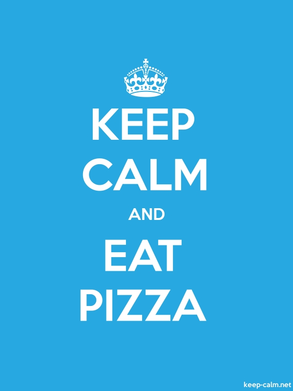 KEEP CALM AND EAT PIZZA - white/blue - Default (600x800)