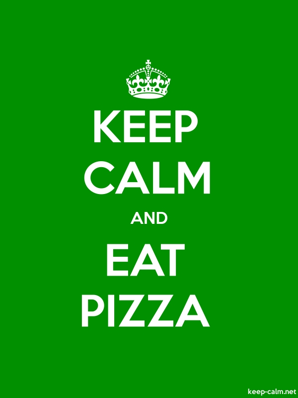 KEEP CALM AND EAT PIZZA - white/green - Default (600x800)