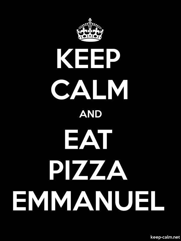 KEEP CALM AND EAT PIZZA EMMANUEL - white/black - Default (600x800)