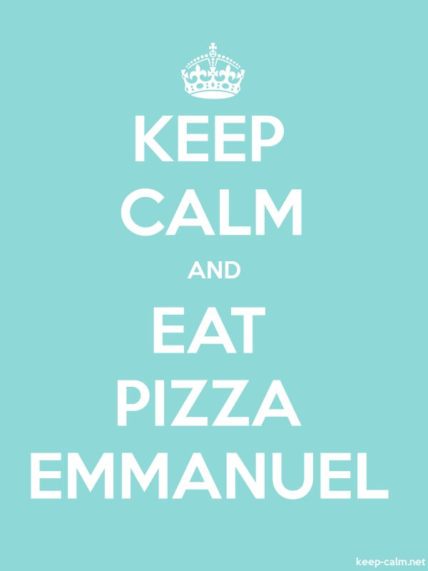 KEEP CALM AND EAT PIZZA EMMANUEL - white/lightblue - Default (600x800)