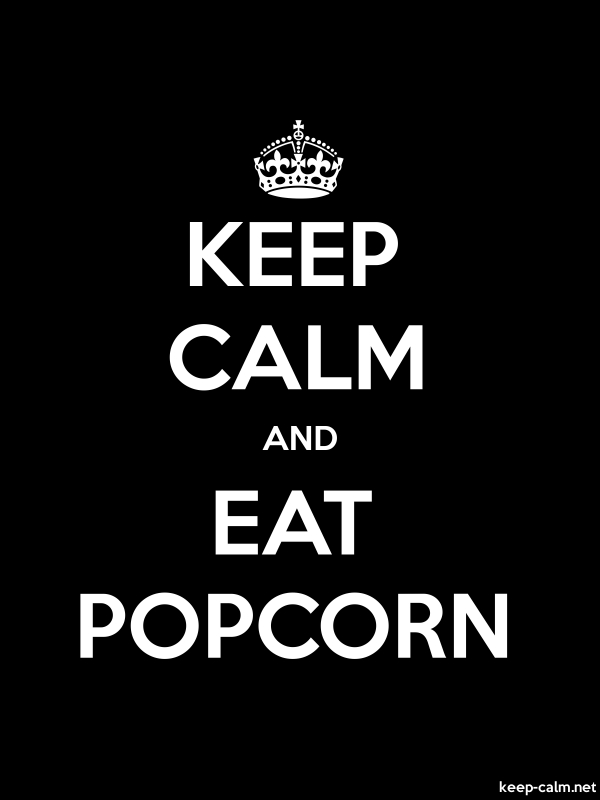 KEEP CALM AND EAT POPCORN - white/black - Default (600x800)