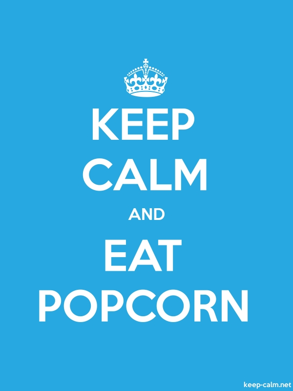 KEEP CALM AND EAT POPCORN - white/blue - Default (600x800)