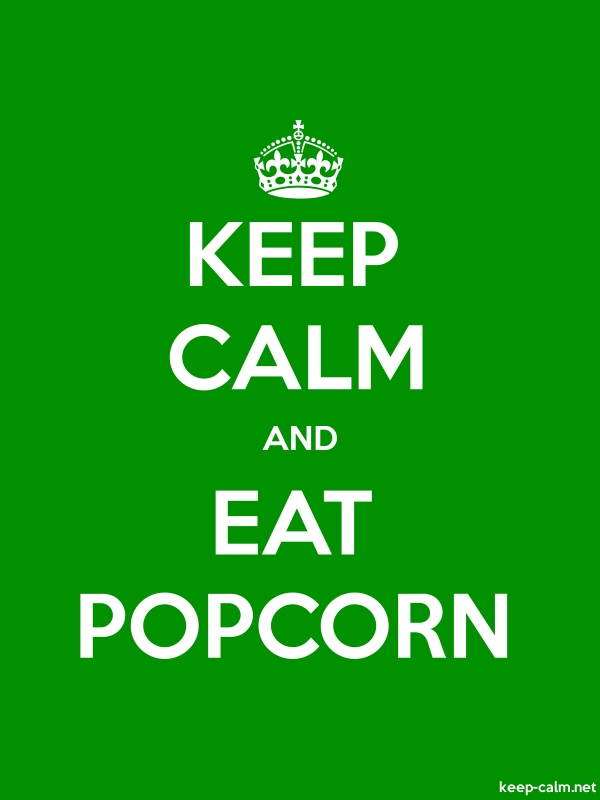 KEEP CALM AND EAT POPCORN - white/green - Default (600x800)