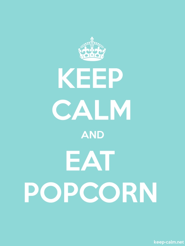 KEEP CALM AND EAT POPCORN - white/lightblue - Default (600x800)